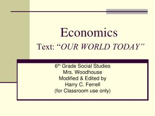 "Economics Text: "" OUR WORLD TODAY"""