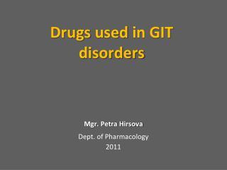 Drugs used  in GIT  disorders