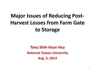 Major Issues  of Reducing Post-Harvest Losses from Farm Gate to Storage