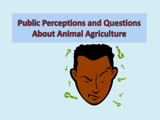 Public Perceptions and Questions About Animal Agriculture