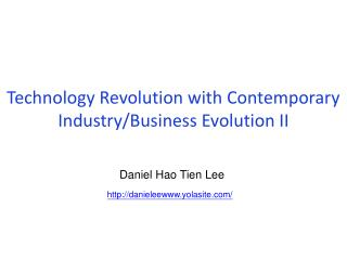 Technology Revolution with Contemporary Industry/Business  Evolution II
