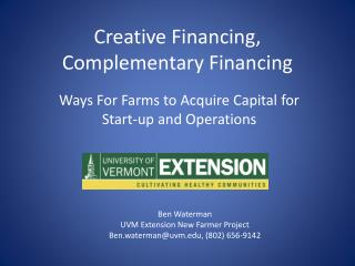 Creative Financing, Complementary Financing