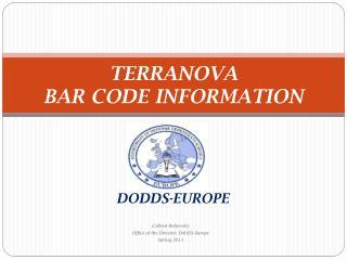 TERRANOVA  BAR CODE INFORMATION