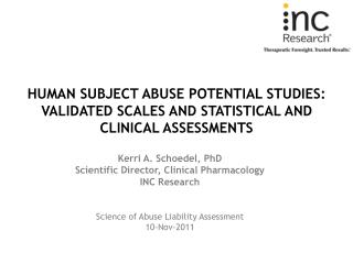 Human Subject Abuse Potential Studies: Validated Scales and Statistical and Clinical Assessments