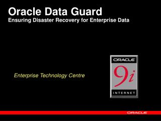 Oracle Data Guard  Ensuring Disaster Recovery for Enterprise Data
