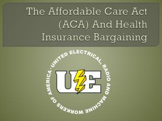 The Affordable Care Act (ACA) And Health Insurance Bargaining