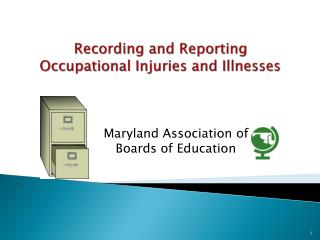 Recording and Reporting Occupational Injuries and Illnesses