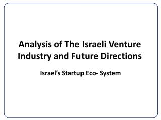 Analysis  of  The Israeli  Venture  Industry and Future  Directions