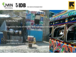 FOROMIC Diagnostic Study of the Microfranchising Environment in Haiti October 3, 2013