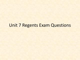 Unit 7 Regents Exam Questions