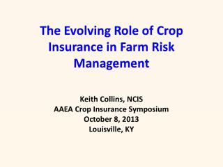 The  Evolving Role of Crop Insurance in Farm Risk Management