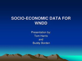SOCIO-ECONOMIC DATA FOR  WNDD