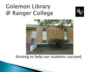 Golemon  Library @ Ranger College