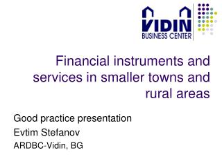 Financial instruments and services in smaller towns and rural areas
