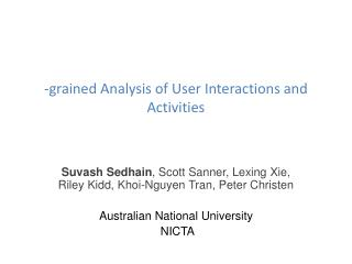 - grained Analysis of User Interactions and Activities