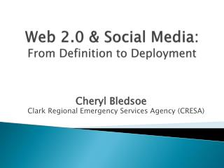 Web 2.0 & Social Media:   From Definition to Deployment
