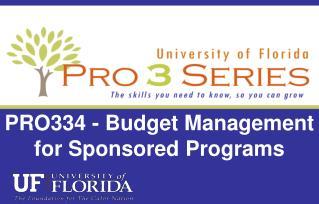 PRO334 - Budget Management for Sponsored Programs