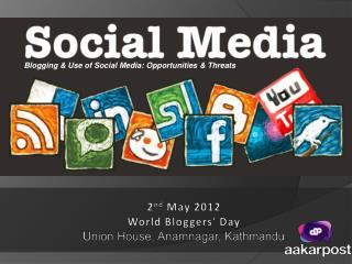 2 nd  May 2012 World Bloggers' Day Union House,  Anamnagar , Kathmandu
