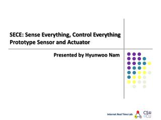 SECE: Sense Everything, Control Everything Prototype Sensor and Actuator