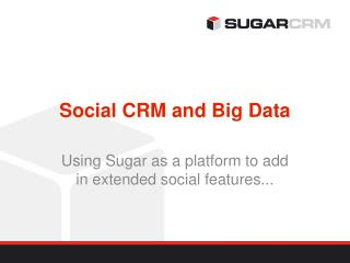 Social CRM  and Big Data
