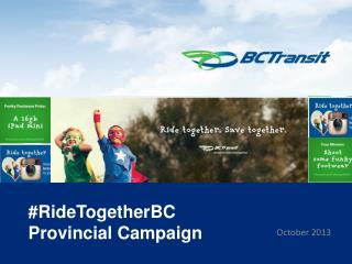 # RideTogetherBC Provincial Campaign