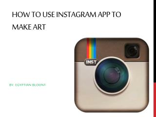 How To Use  Instagram  App To Make Art