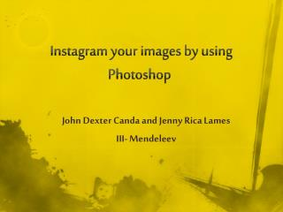 Instagram  your images  by using  Photoshop