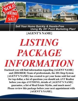 {AGENT'S NAME} LISTING  PACKAGE  INFORMATION
