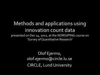 Olof Ejermo,  olof.ejermo@circle.lu.se CIRCLE, Lund University