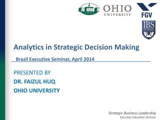Analytics in Strategic Decision Making Brazil Executive Seminar, April 2014