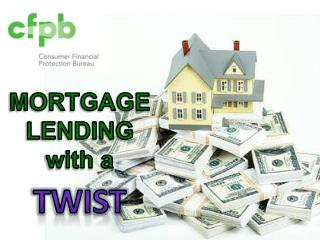 MORTGAGE LENDING w ith a