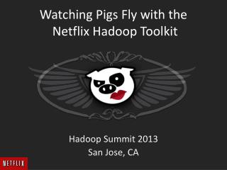 Watching Pigs Fly with the  Netflix  Hadoop  Toolkit