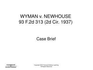 WYMAN v. NEWHOUSE 93 F.2d 313 2d Cir. 1937
