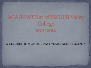 ACADEMICS at MISSOURI Valley College 2011/2012