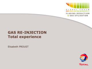 GAS RE-INJECTION Total experience