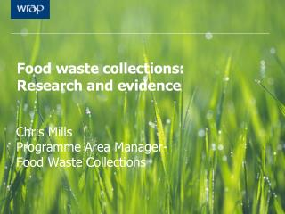 Food  waste collections: Research and evidence
