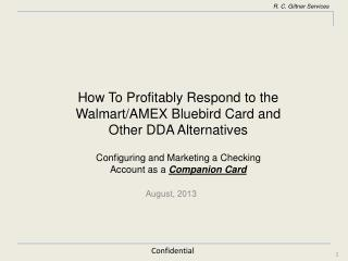 How To Profitably Respond to the  W almart/AMEX Bluebird Card and  Other DDA Alternatives
