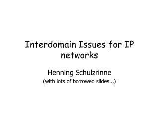 Interdomain Issues for IP networks