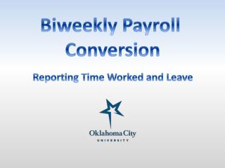 Biweekly Payroll  Conversion