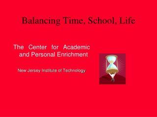 Balancing Time, School, Life