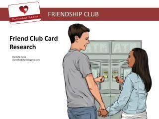 Friend Club Card Research