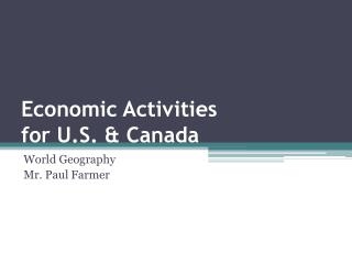 Economic Activities  for U.S. & Canada