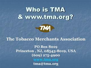 Who is TMA  tma