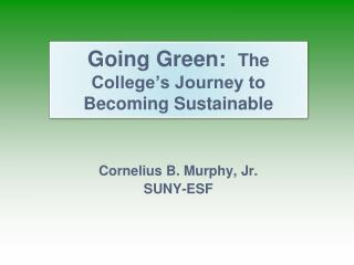 Going Green:   The College's Journey to Becoming Sustainable