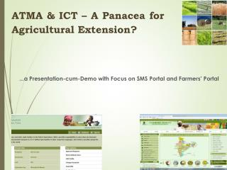 ...a  Presentation-cum-Demo with Focus on SMS Portal and Farmers' Portal
