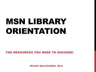 msn  library orientation