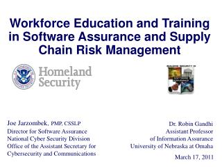Joe Jarzombek , PMP, CSSLP Director for Software Assurance National Cyber Security Division