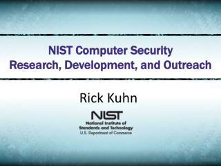 NIST Computer  Security  Research, Development, and Outreach