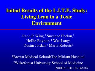 Initial Results of the L.I.T.E. Study:  Living Lean in a Toxic Environment