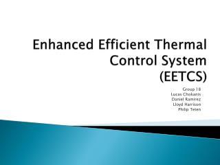 Enhanced Efficient Thermal Control System (EETCS)